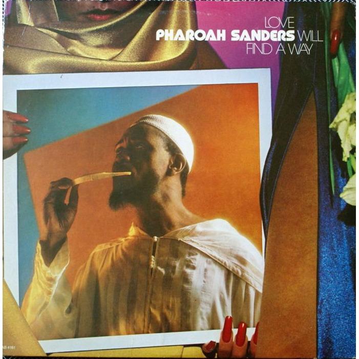PHAROAH SANDERS - LOVE WILL FIND A WAY (ARISTA, 1978)