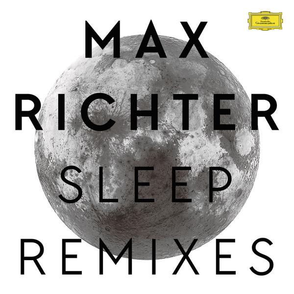 MAX RICHTER - SLEEP (REMIXES) (DEUTSCHE GRAMMOPHON, 2016)