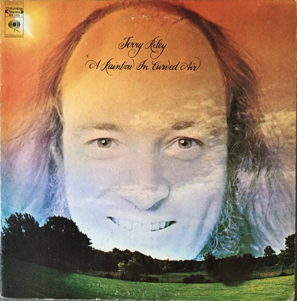 TERRY RILEY - A RAINBOW IN CURVED AIR (COLUMBIA, 1969)