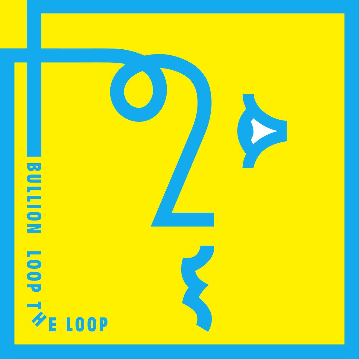 BULLION - LOOP THE LOOP (DEEK RECORDINGS, 2016)