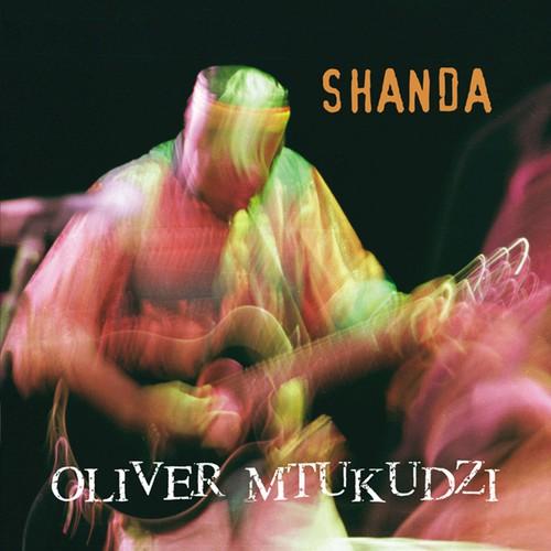 """OLIVER """"TUKU"""" MTUKUDZI - SHANDA (SHEER SOUND, 2002)"""