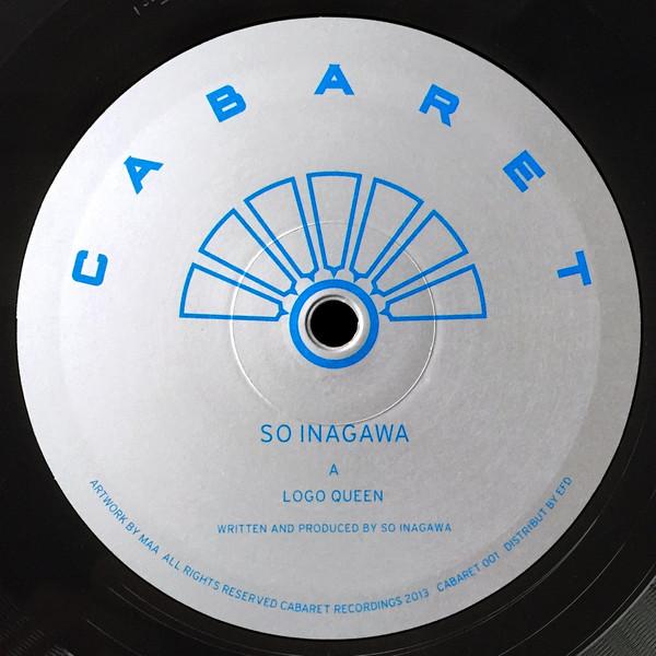 SO INAGAWA - LOGO QUEEN (CABARET RECORDINGS, 2013)