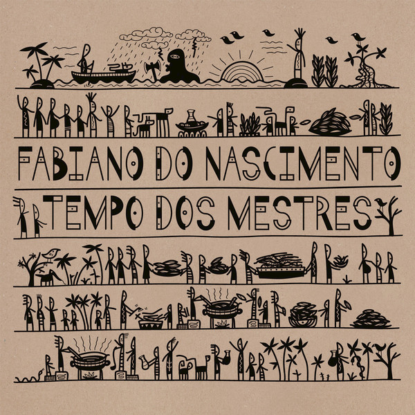 FABIANO DO NASCIMENTO - TEMPO DOS MESTRES (NOW-AGAIN, 2017)