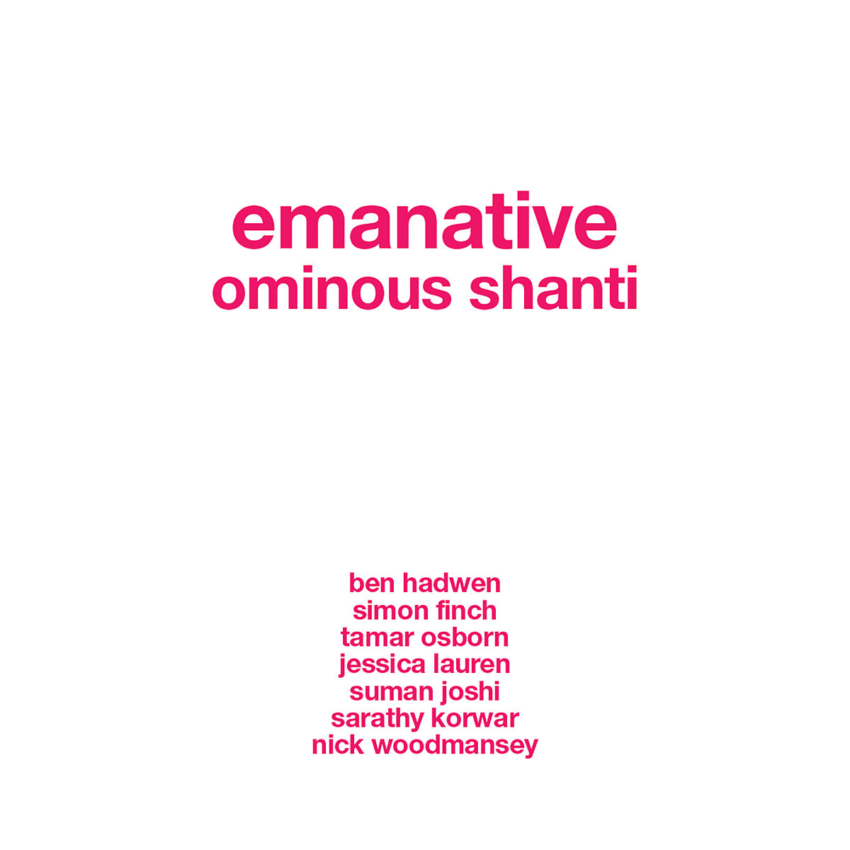 EMANATIVE - OMINOUS SHANTI (SELF-RELEASED, 2017)