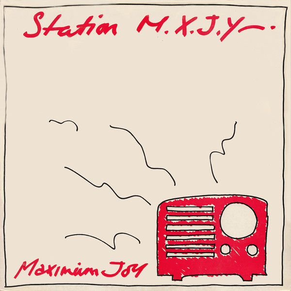 MAXIMUM JOY - STATION MXJY (Y RECORDS, 1982)