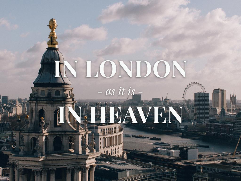 In London as In Heaven.001.jpeg