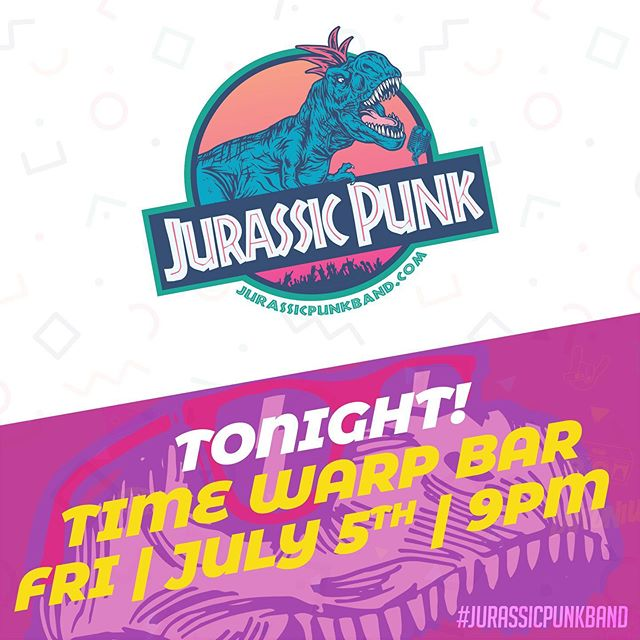 TONIGHTS DA NIGHT!!! Time Warp Bar, Westlake, 9pm #jurassicpunkband