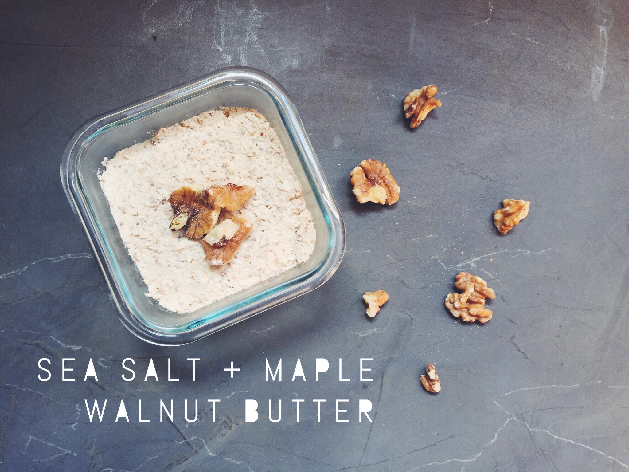 sea salt and maple walnut butter