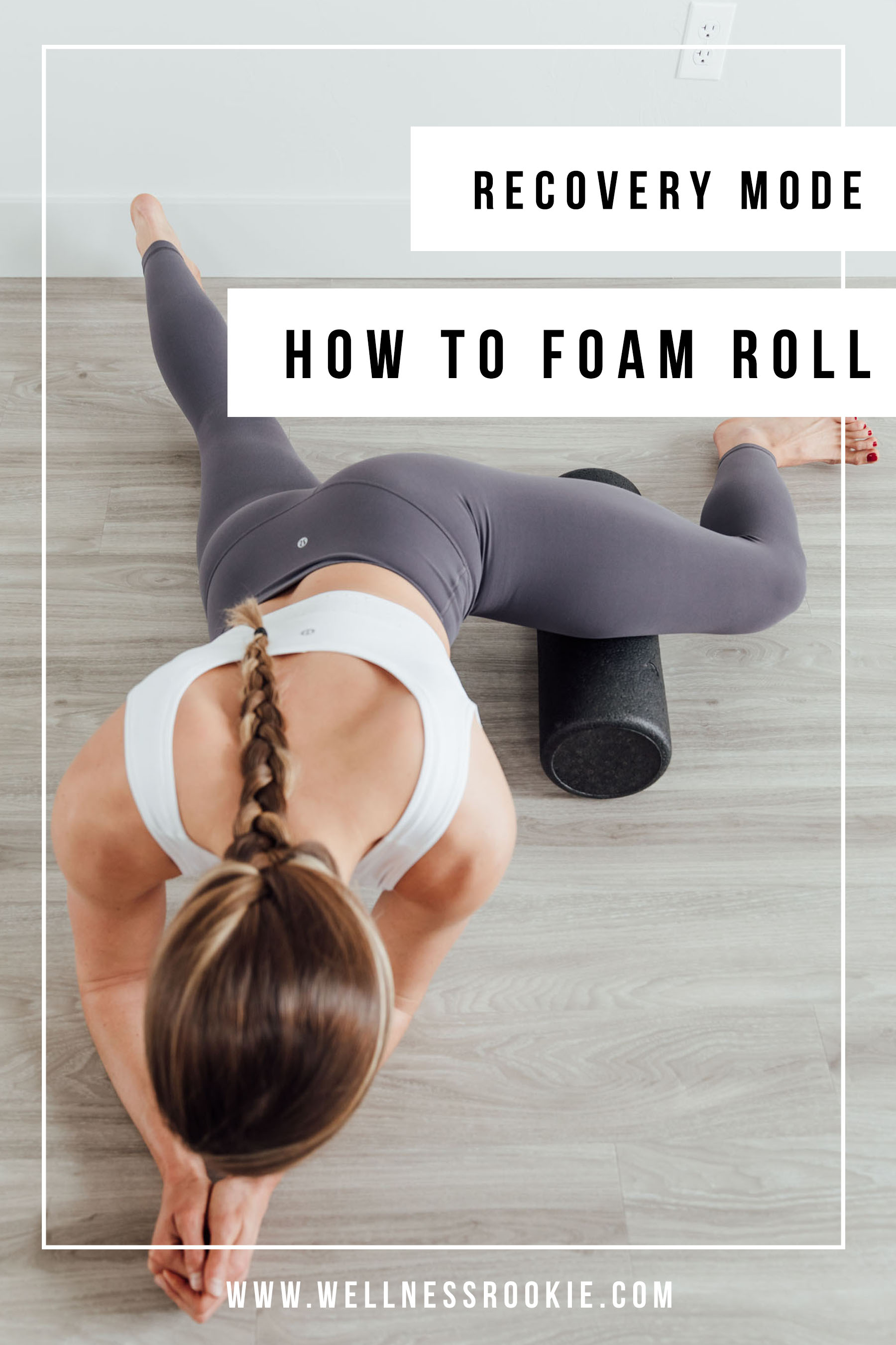 a beginner's guide to foam rolling for workout recovery