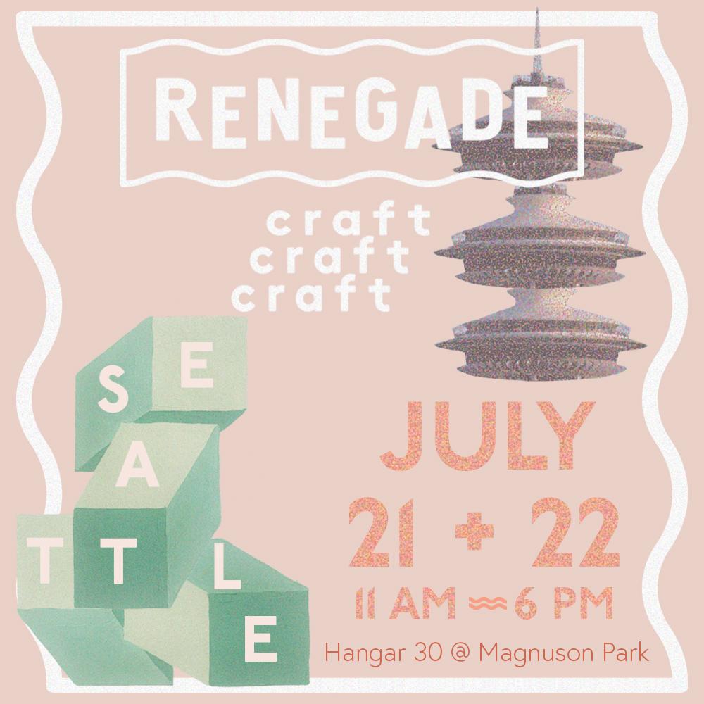 - Renegade Craft Fair Seattle at Hangar 30 in Magnuson Park, July 21-22.