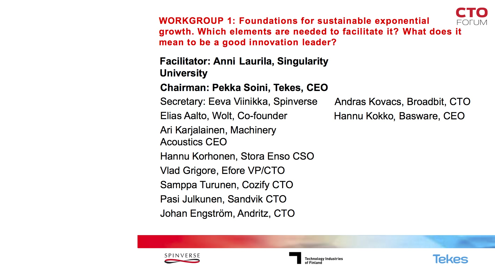 CTO Forum - fall 2017Facilitating a workshopabout exponential growthfor Finnish CEO's and CTO's