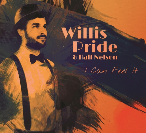 I Can Feel It - WIllis Pride & Half Nelson