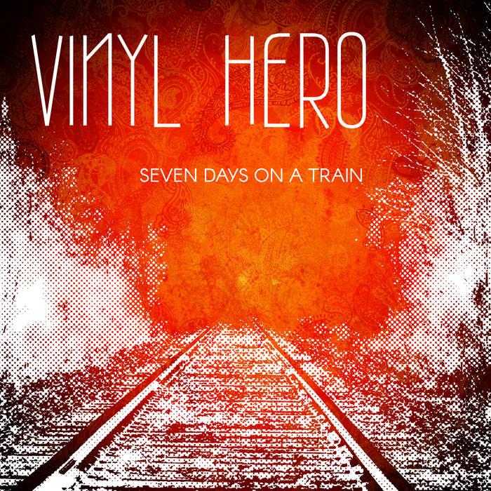 Seven Day On A Train - Vinyl Hero
