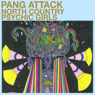 North Country Psychic Girls - Pang Attack