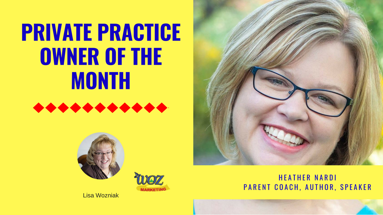 Heather Nardi is our Private Practice Owner of the Month (August 2018) - Heather talks about how writing a book impacted her private practice in ways that surprised her. She also talks about common misconceptions practitioners have about what it will and will NOT do for their private practice.