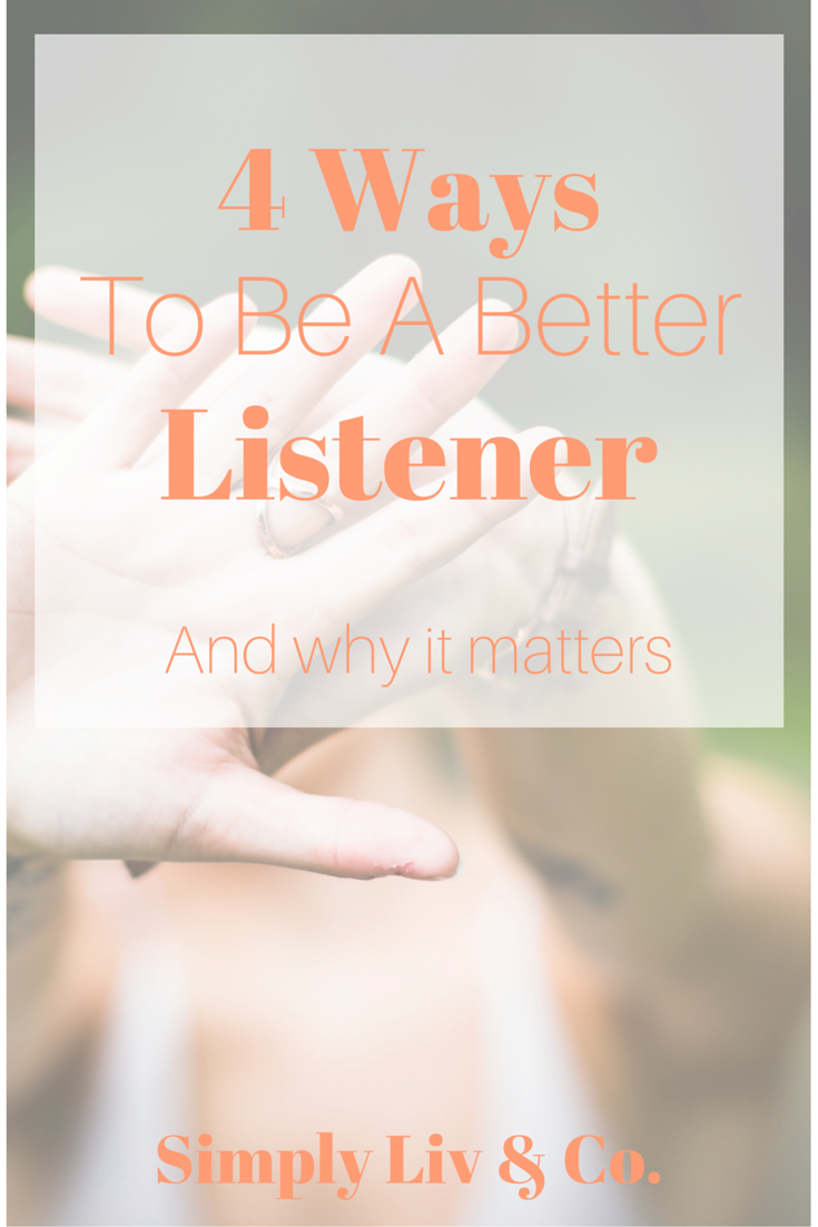 "Most people don't think of themselves as ""bad listeners"", but when you find it hard to focus on what the person is saying rather than thinking of how you're going to respond, these 4 tips will help you value the person you're talking with and become a better listener."