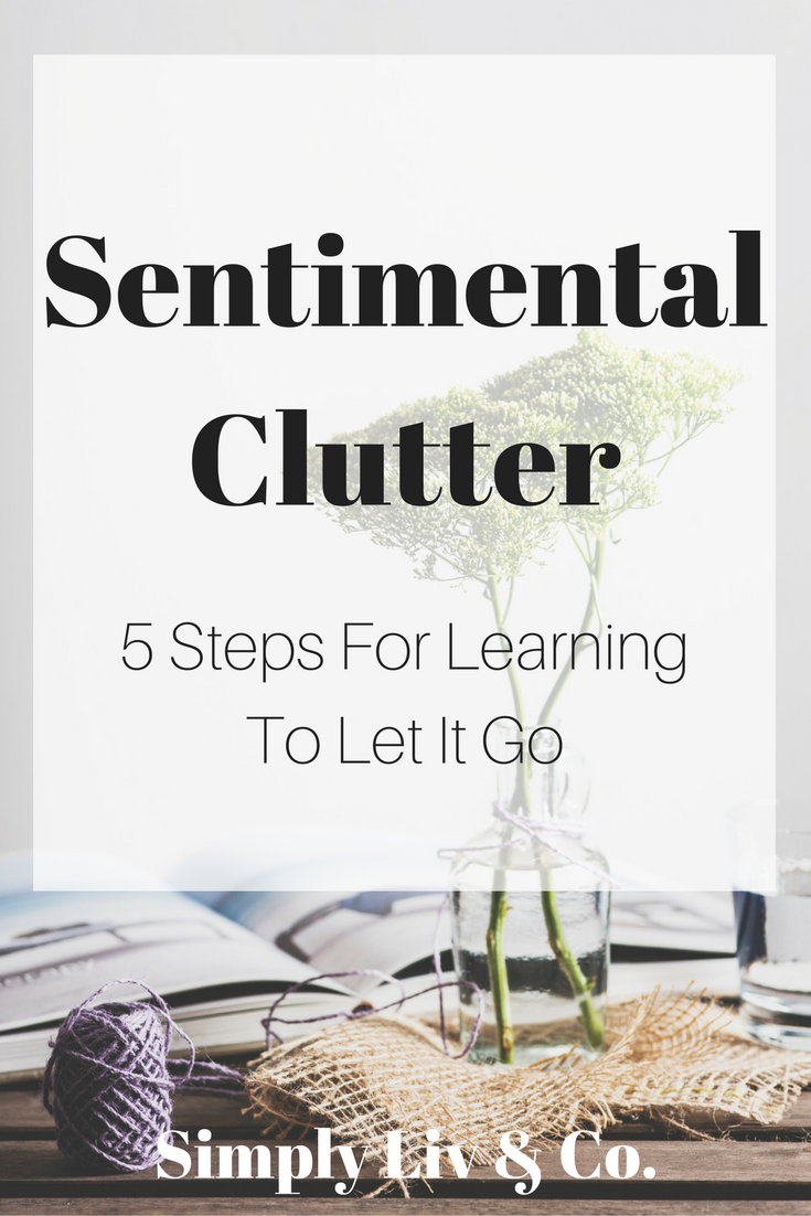Sentimental clutter is one of the biggest things keeping people from simplifying their lives. With these five tips in mind, you'll be able to determine what pieces can go and learn how to let go of things without letting go of the memories attached to them.