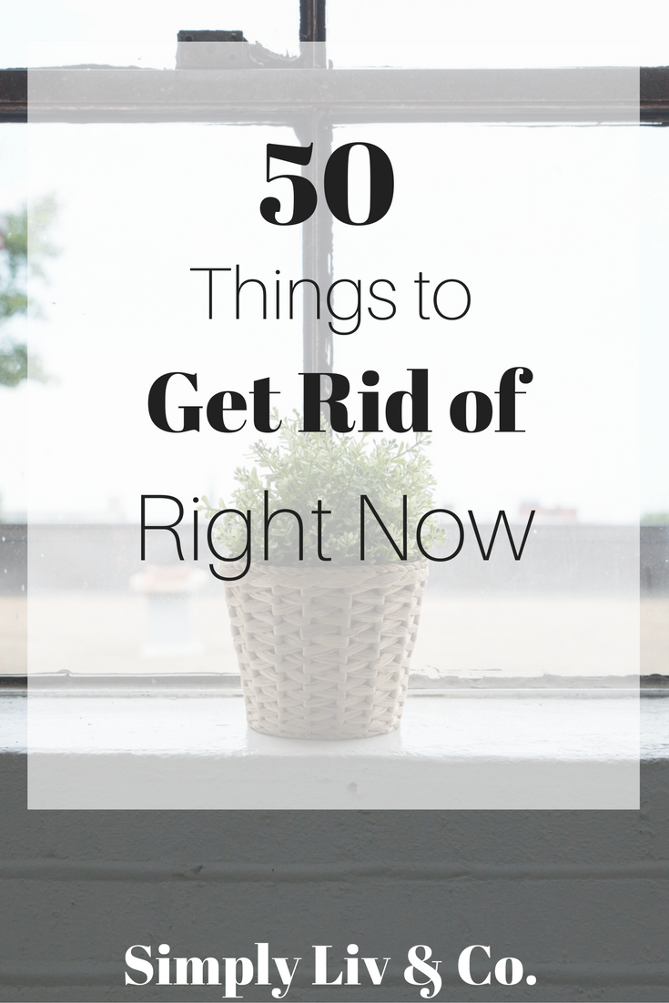 Adopting a minimalist lifestyle can seem daunting, unless you tackle it slowly, bit by bit. This list of 50 things to get rid of right now is a launch pad for jumping into a simple life with less stuff. And you can start right now.