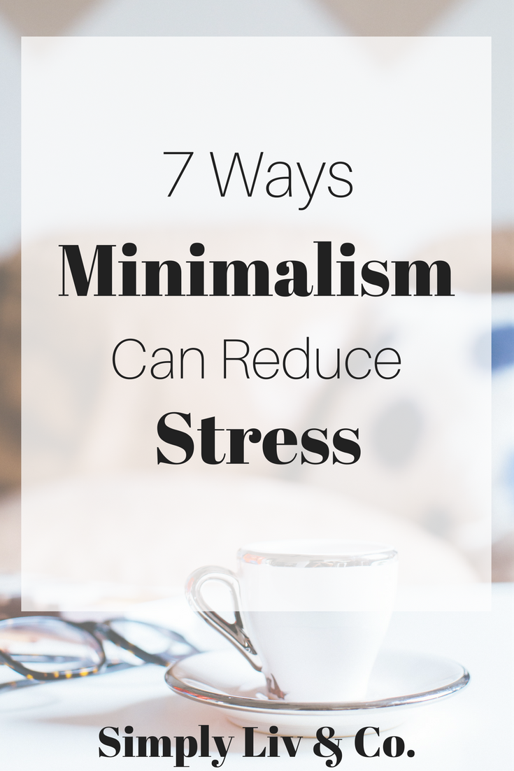 Is one of your resolutions to reduce the amount of stress in your life for 2017? Adopting a simpler lifestyle is a surefire way to do just that. Here are 7 ways minimalism WILL reduce the stress in your life.