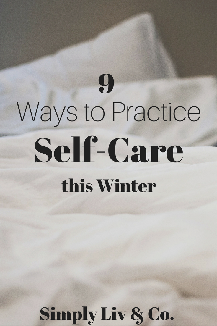 Winter brings it's own unique set of challenges when it comes to self-care. With colder weather comes dry skin, seasonal depression, overwhelm with the holidays and more. Combat poor self-care with these 9 easy ideas you can practice everyday.