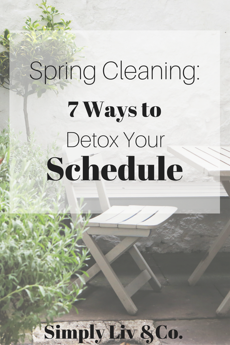 Spring cleaning isn't just about de-cluttering your house and dusting things off. You can prioritize other areas of your life this spring too. Learn how to stop the glorification of busy and detox your schedule with seven easy tips.