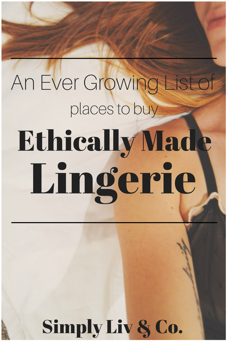 Lingerie is notoriously hard to shop ethically for. This list takes the stress out of it by combining all of the best ethical and sustainable shops in one place.