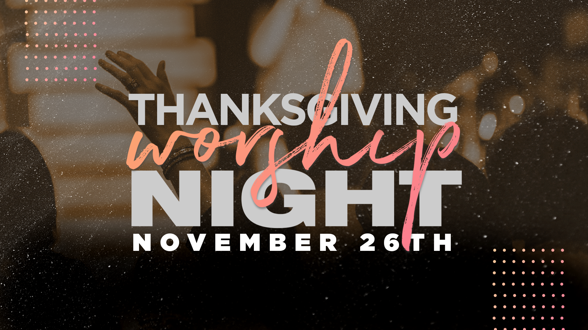 Thanksgiving Night Of Worship Nov.'19.png