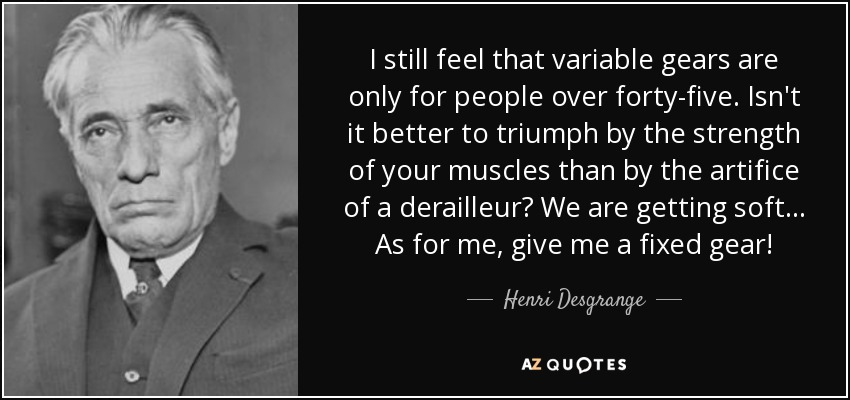 Henri Desgrange banned derailleurs from the Tour de France