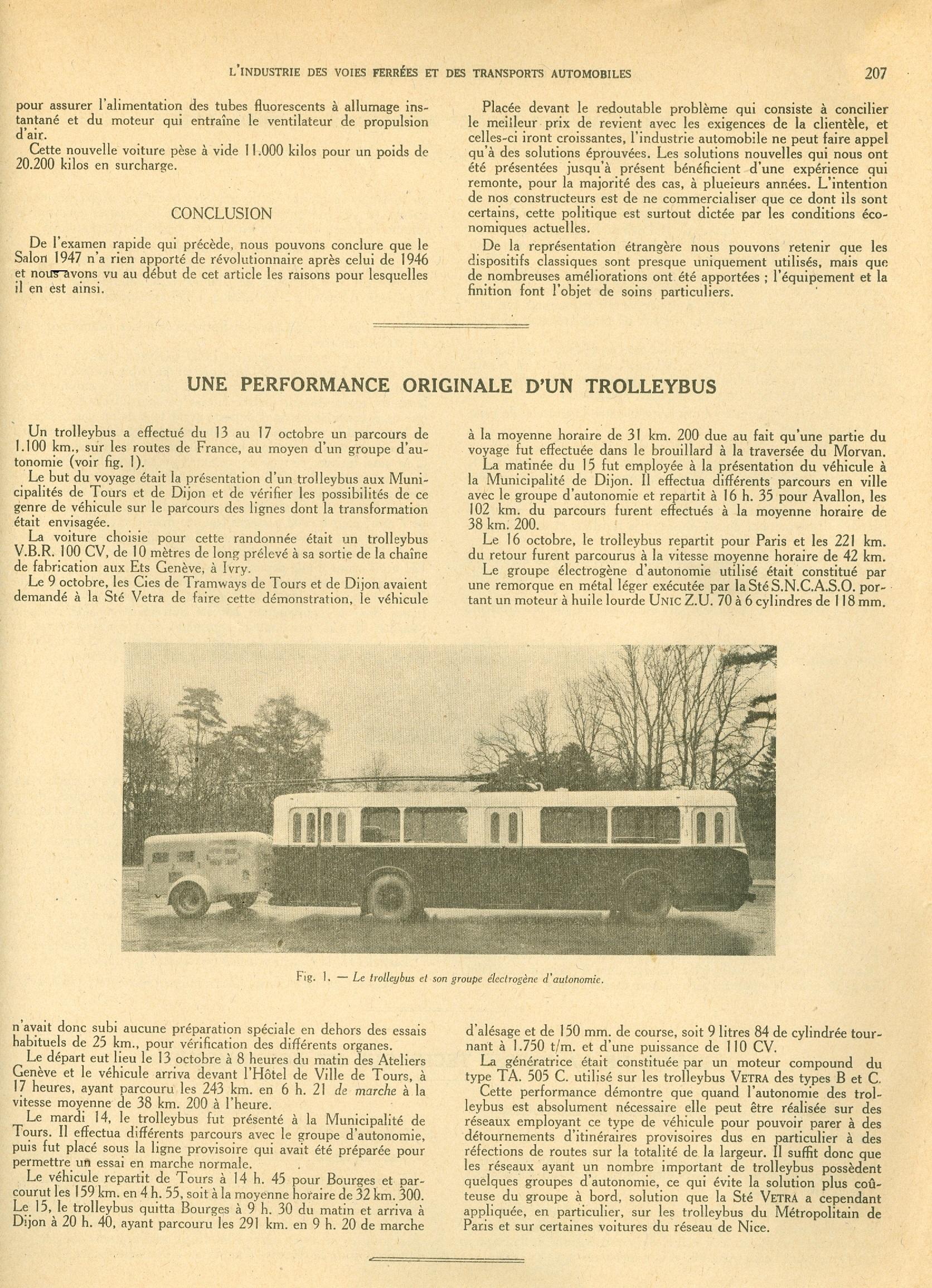 """V tomtéž časopise se bylo možné dočíst o neobvyklém putování trolejbusu typu VBR přímo ze závodu Vetry v Ivry do měst Tours a Dijon (do Dijonu přes Bourges a zpět do Paříže přes Avallon)za prezentačními účely. Cesta tohoto trolejbusového """"světoběžníkova"""" s přívěsem ukrývajícím dieselový pohonný agregát se odehrávala mezi 13. a 17. říjnem 1947."""
