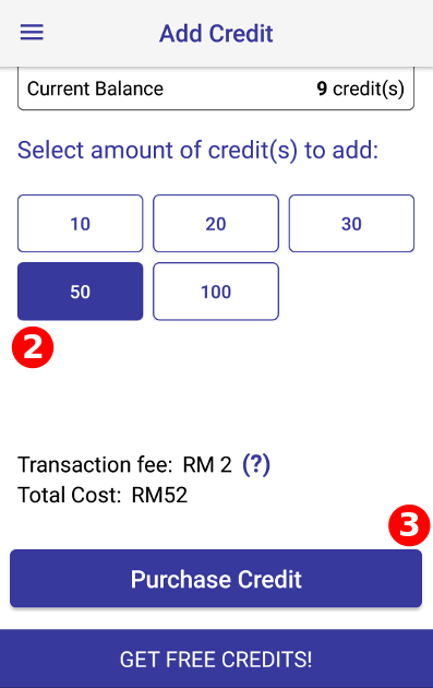 "(2) Select the number of credits that you would like to   top up THEN TAP (3)  ""Purchase Credit"""