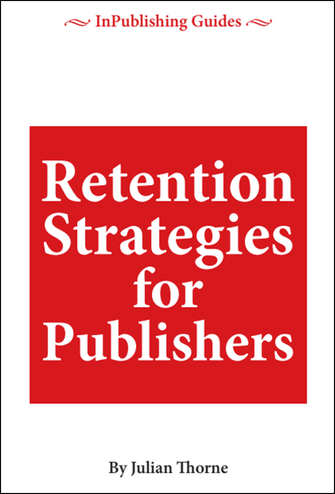 NEW The InPublishing Guide to Retention Strategies for Publishers. June 2019