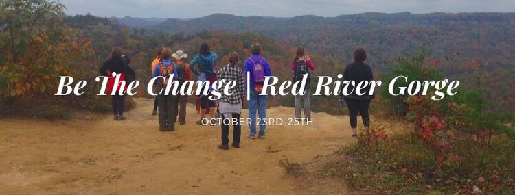 Be The Change _ Red River Gorge.jpg
