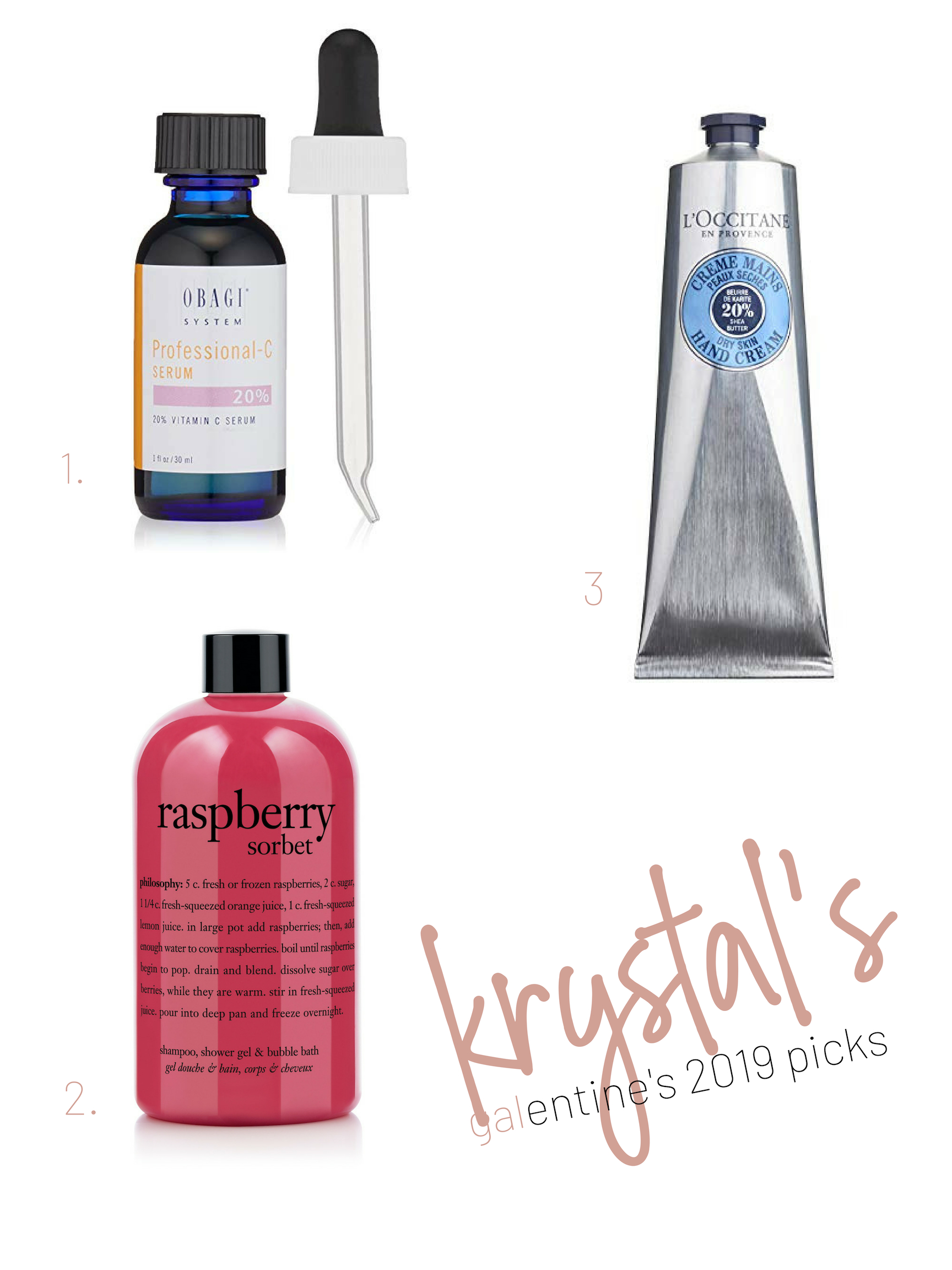 1.  OBAGI VITAMIN C SERUM  2.  PHILOSOPHY RASPBERRY SORBET  3.  L'OCCITANE HAND CREAM