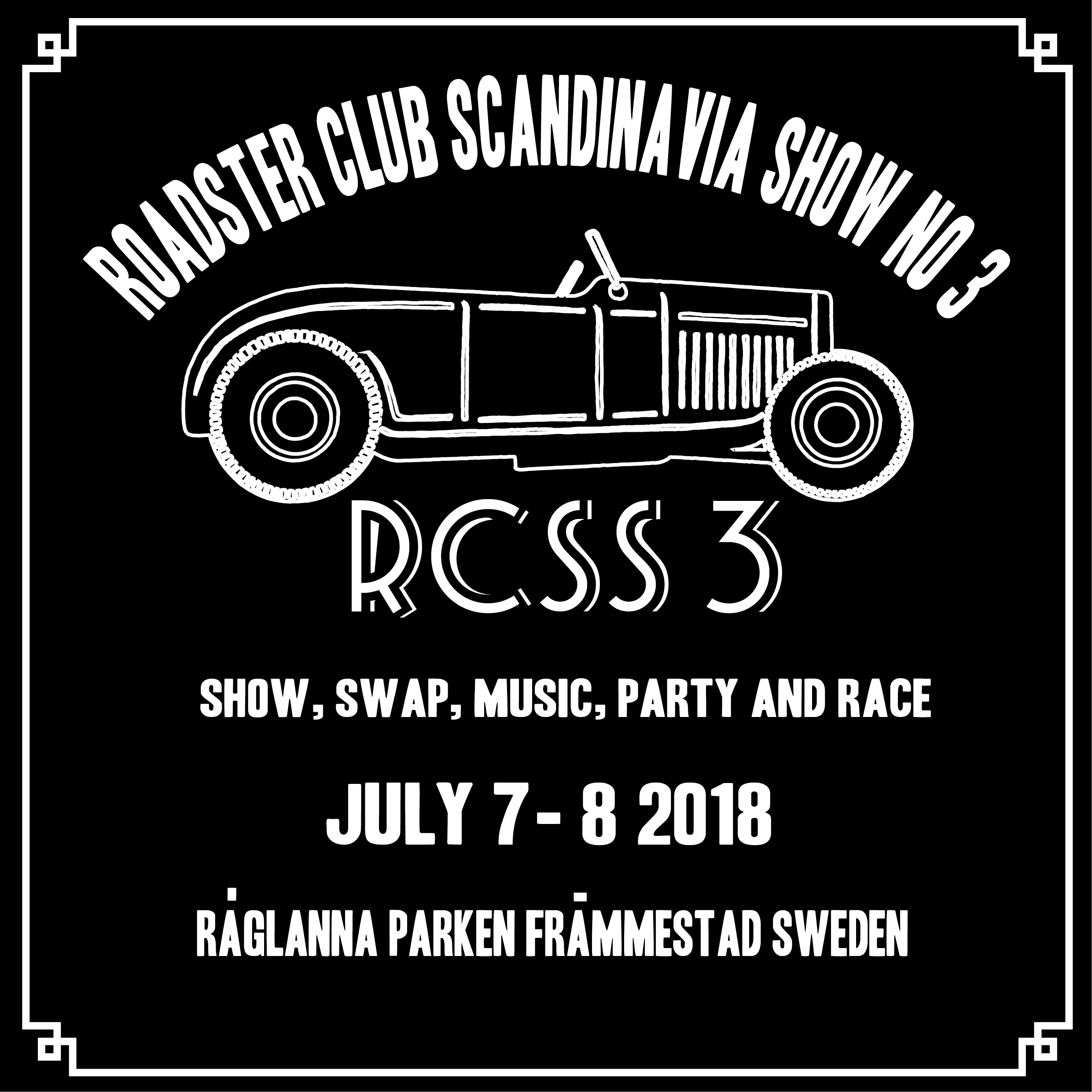 "Mark the date in your calendar! Same place as RCSS2: Råglannaparken SW Sweden. RCSS3 (Roadster Club Scandinavia Show #3)  7-8 Juli 2018 är det dags för vår show: RCSS3 För 2018 ökar vi ytterligare. Nu blir det race också!  Det blir alltså : Show, där vi utser: -Scandinavias most beautiful roadster -Scandinavias coolest roadster -Scandinavias peoples choice.  Race  I år kör vi ett dirt drag race på närmsta åkern ca 300 meter från festplatsen. Mer detaljerad info längre fram i brevet.  Det blir prisutdelning för både vinnarna i vår show och race med fina priser och spons från flera bra företag. (mer info om vilka som kommer sponsa kommer senare obs har du kontakter på företag som kan sponsa så hör av dig, kul om det blir mycket priser för vinnarna)  -Swap meet:  Alla kan ta med sig lite att sälja vid sin bil. Har man lite mer grejer, så tar man med ett bord. Inga loppis eller antikgrejer, bara hot rod relaterat.  -Exhibition Där kommer även finnas några andra utställare som säljer eller visar annat hot rod relaterat. Det kommer dock inte finnas kläd och pryl/lifestyleförsäljare Under dagen kommer det även förevisas annat hantverk: (mer info om detta kommer efter hand) Känner du något företag som du skulle tycka passa bra i denna genre så tipsa gärna.  -RCS meeting point där man bl.a kan köpa handtryckta träff t-shirts, member t shirts, klistermärken och andra RCS grejer.  Food: Det kommer att finnas hamburgare, mackor, kaffe, godis och dricka. Förhoppningsvis fixar vi käk intill racerbanan med. Det kommer även serveras frukostbuffé på söndagen.  Parken har en danspaviljong med stort tak utan väggar där man kan ta skydd om det kommer en skur. Det finns även andra tak där man kan sitta under och äta och fika. För inramningens och stämningens skull finns det dessutom ett chokladhjul inne i parken.  Party: Det kommer finnas livemusik och ett stort dansgolv.   Vi kommer, som sist, ha olika parkeringar för olika bilar: Inne i parken:  Medlemsbilar och andra traditionella hotrods upp till 1937, billet proof och med diagonaldäck, inga rat rods. Utanför parken blir det customs, andra hot rods och MC upp till 1957och camping (gräsplan), Andra bilar får hitta plats längre bort från parken. Denna träff är framförallt inte för åskådare utan för deltagare, för de som faktiskt åker dessa bilar.  Tid: Lördag 7e juli till söndag 8e juli. Exakt när vi öppnar grindarna har vi inte info om ännu men det blir troligen som förra året runt 11:00. Mer info om detta kommer efter hand.  Entré 200kr Medlem med giltigt medlemskort 150kr  Packlista: -Din hot rod -Giltigt medlemskort (om du vill komma in billigare) -Hot roddelar till swapet -Periodkorekta kläder (50tal och nedåt) är frivilligt förstås men kul. Pris till bäst klädda Tjej/Kille. -Stark dryck för den som vill (finns inte att köpa på plats dock finns ett systembolag i Nossebro, några km från parken -Tält och övrig campingutrustning för de som vill campa precis utanför parken (annars finns camping, vandrarhem och hotell i Nossebro) -Ta med regnkläder, för då blir det inget regn! -Gott partyhumör!   Följ oss på Facebook eller på  www.roadsterclubscandinavia.com  för löpande ny info. Vi lägger ut nyheter efter hand. Gå gärna in på Facebook och meddela att du kommer så blir det enklare att planera mat o.dyl.    Mer detaljer om racet.  Nu känner vi att vi äntligen kan ordna ett race, vi har egentligen velat göra detta från dag 1 men känt att vi måste växa långsamt men nu är det dags. Det handlar om ett kort Dirt drag race 1/16 mile (ca 100m). Racet kommer att vara bara 300 m från festplatsen på en åker bakom en lada på andra sidan vägen. Åkern kommer vara preppad, plogad, ringvältad, bultad och ev lite grusad i starten. Vi kommer att ha lite olika klasser, troligen 3 st: - Four banger - 6-8 cyl flat head - Toppventil Dessa är inte helt bestämda men troliga. Det som gäller annars är: - Bara traditionella hotrods upp till 1937 - Bara diagonalhjul är tillåtna - Hjälm, heltäckande klädsel och handskar - Brandsläckare snabbt tillgänglig i varje bil. - Det kommer vara en security check på varje bil. - Starten kommer att ske två och två bredvid varandra och flaggas av. - Man kommer få skriva på att detta bara är ett veteranrally som inte är en tävling. - Alla i race teamet måste vara periodkorrekt klädda (30-40s style) även funktionärer och fotografer. - Man kommer att få göra föranmälan och förbetalning (200skr) och bifoga info om bilen och även bilder. -Maila till oss din intresseanmälan. Vi kommer sedan skicka ut ett formulär att fylla i och skicka tillbaka. -Obs det är ett begränst anta platser för racet! Först till kvarn! Hör gärna av dig om du vill vara med som staff på racet. Mer detaljerad info om racet kommer efter hand. RCSS3 (Roadster Club Scandinavia Show #3)       7-8 July 2018 is the time for our show: RCSS3 For 2018 we will increase further. Now it's race too! It will be as follows:  Show, where we choose:  -Scandinavia's most beautiful roadster -Scandinavia's coolest roadster -Scandinavia's peoples choice  Race  This year we go for a dirt drag race on the nearest field about 300 meters from the venue. More detailed information later in the letter.  There will be awards ceremony for both the winners of our show and the race with great prizes and sponsorships from several good companies. (more info about who will sponsor will come later, if you have more contacts on companies that can sponsor please let us know, it's nice if there are a lot of prizes for the winners)  -Swap meet:  Everyone can bring a little to sell from their car. If you have any more stuff, then you bring your own table. No flea or antique, only hot rod related.  -Exhibition There will also be some other exhibitors selling or showing other hot rod related. However, there will be no clothes and gadgets / lifestyle sellers During the day there will also be other crafts: (more info about this coming in hand) Do you know any company that you would like to fit well in this genre, please feel free to contact us  -RCS meeting point where you can buy hand-printed hit t-shirts, member shirts, stickers and other RCS stuff.  Food: There will be hamburger, sandwiches, coffee, candy and drink. Hopefully we'll have sometin next to the race track as well. A breakfast buffet is also available on Sunday.  The park has a dance pavilion with a large roof without walls where you can take shelter if the sky opens up There are also other roofs where you can sit and eat and ""fika"". For the sake of the atmosphere there will also be a chocolate wheel inside the park.  Party: There will be live music and a big dance floor.  We will, as last time, have different parking spaces for different cars: Inside the park: Members cars and other traditional hotrods up to 1937, billet proof and with bias ply (diagonal) tires, no rat rods. Outside the park there are customs, other hot rods and MC until 1957 and camping (on the gras), Other cars may find a place further away from the park. This show is primarily not for spectators but for participants, for those who actually drive these cars.  Time: Saturday 7th of July to Sunday 8th of July. Exactly when we open the gates we do not have info yet but it will probably be like last year around 11:00. More info on this comes in hand Entrance 200kr Member with valid membership card 150kr  Packing list:  -Your hot rod -Full membership card (if you want to enter cheaper) -Hot rod parts for the swap. -Period-correct clothing (50th and down) is voluntarily of course but fun. Price for best dressed girl / boy. -Alcohol drinks for the one who wants (cannot be bought on site, however, there is a ""Systembolget"", liquor store, in Nossebro, a few kilometers from the park -Tent and other camping equipment for those who want to camp just outside the park (otherwise camping, hostel -Bring rainwear, because then there will be no rain! -Good party mood!    Follow us on Facebook or at  www.roadsterclubscandinavia.com  for ongoing news. We publish news by hand. Feel free to post on Facebook and announce that you will make it easier to plan food etc   More details about the race.  Now we feel we can finally arrange a race, we really wanted to do this from day one but felt we must grow slowly but now it's time. It's about a short Dirt drag race 1/16 mile (about 100m). The race will be only 300m from the party site on a field behind a barn on the other side of the road. The field will be prepared, plowed, ring-rolled, bumped and possibly a little gravelled at the start. We probably have a couple of classes: - Four banger - 6-8 cyl flat head - Overhead valve. These are not entirely determined but likely. What else: - Only traditional hot rods up to 1937 - Only bias ply tires are allowed - Helmet, comprehensive clothing and gloves - Fire extinguisher quickly available in every car. - There will be a security check on each car. - The start will be two and two next to each other and flagged off. Everybody will sign to that this is only a veteran rally, not a competition. - Everybody in the race team must be periodically dressed (30-40s style) even functionaries and photographers. - You will have to pre book and prepay (200kr) and attach information about the car and also pictures. -Mail us if you want to race. We will then send out a form to fill in and send back. -Note, there is a limited assumption for the race! First come! If you want to join as staff member during the race, please let us know. More detailed info about the race will be handed our later.  More info later. Keep checking out our web, insta and facebook."