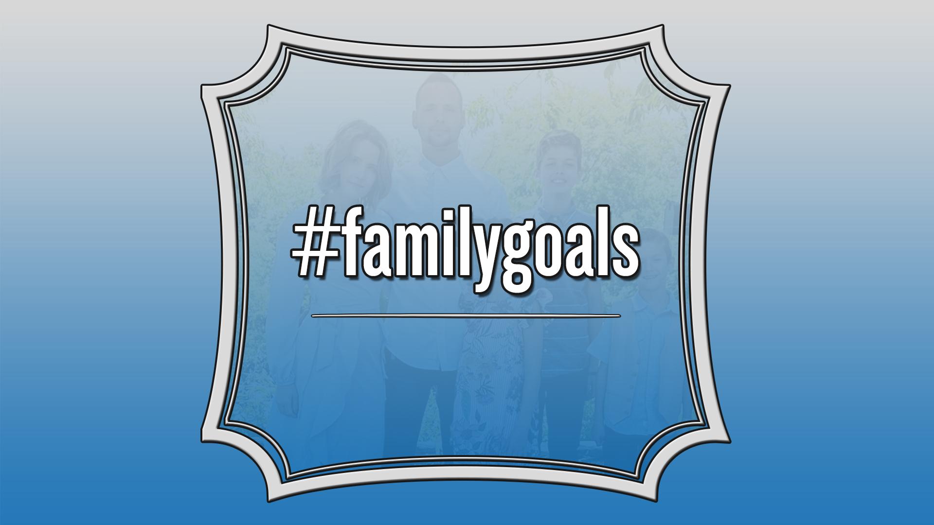 Family Goals Main.jpg