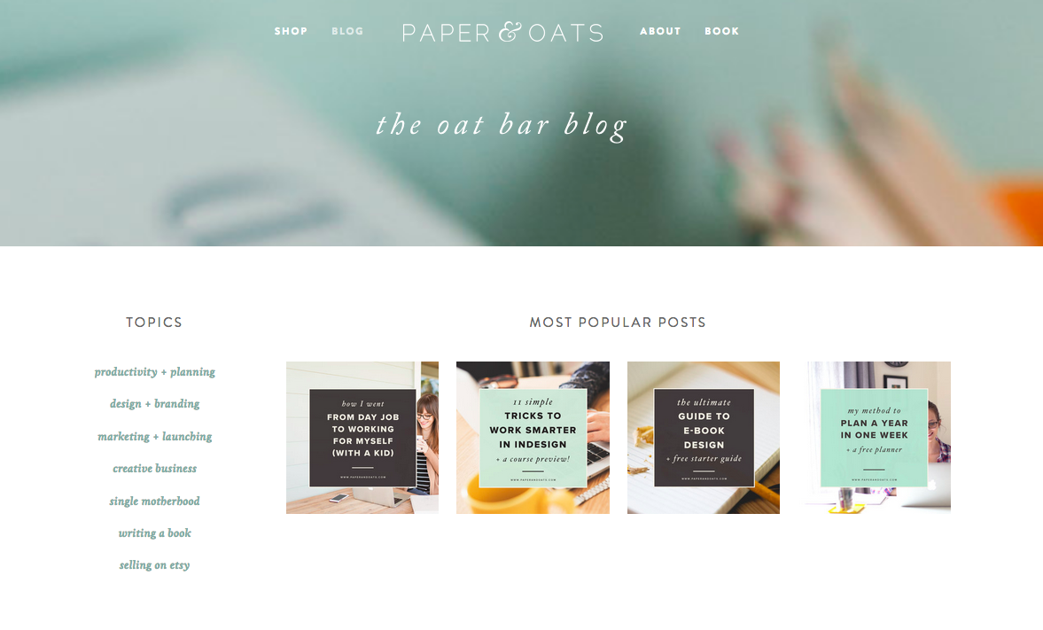 Paper & Oats  highlights her most popular blog posts front & center, and makes navigation easy by topic with the left-hand side bar.