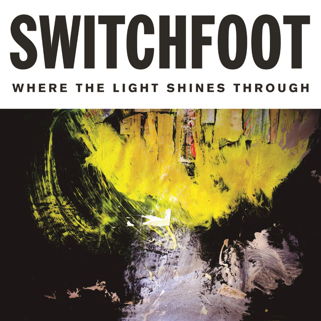 Switchfoot: Where The Light Shines