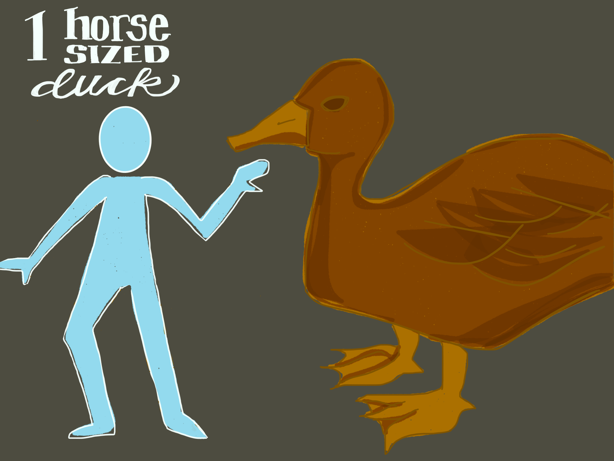 One horse sized duck