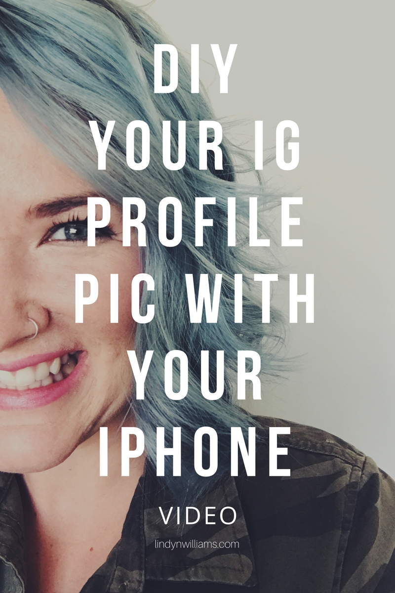 DIY YOUR IG PROFILE PIC WITH YOUR IPHONE_ VIDEO-lindynwilliams (1).jpg