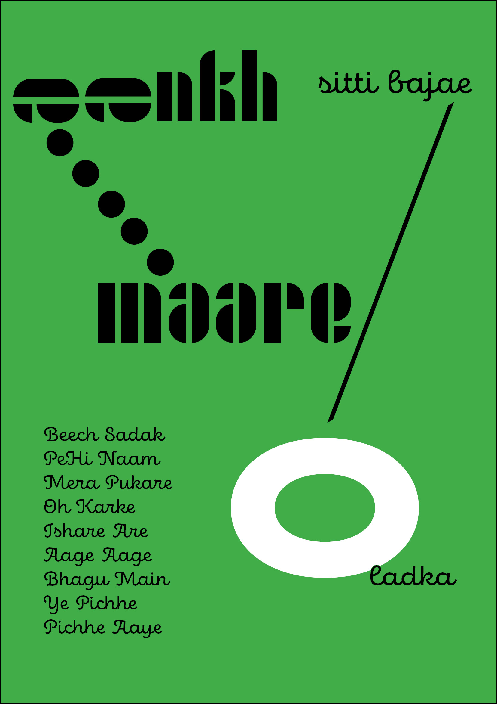 Poster designed using either Cheesy bollywood lyrics or Indian hip lyrics/ Artists