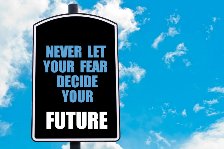 bigstock-Never-Let-Your-Fear-Decide-You-92088998.jpg