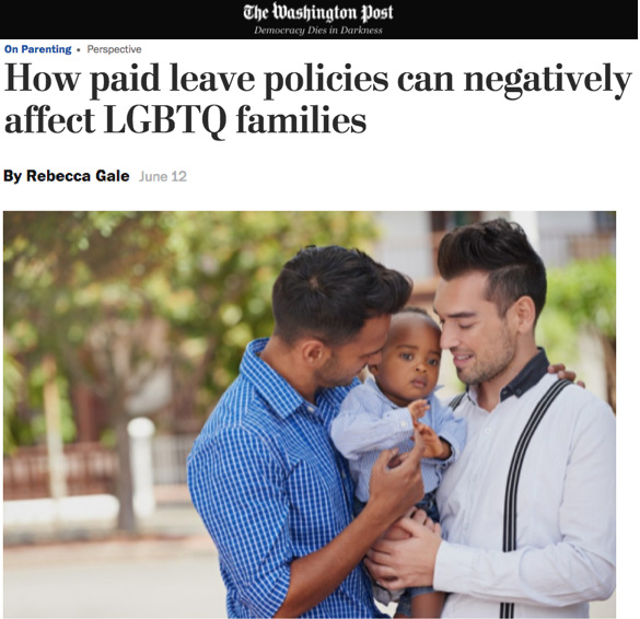 How paid leave policies can negatively affect LGBTQ families (The Washington Post)