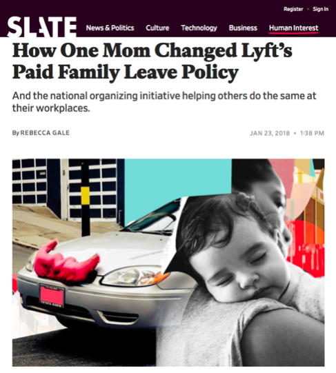 - How One Mom Changed Lyft's Paid Family Leave Policy (Slate).