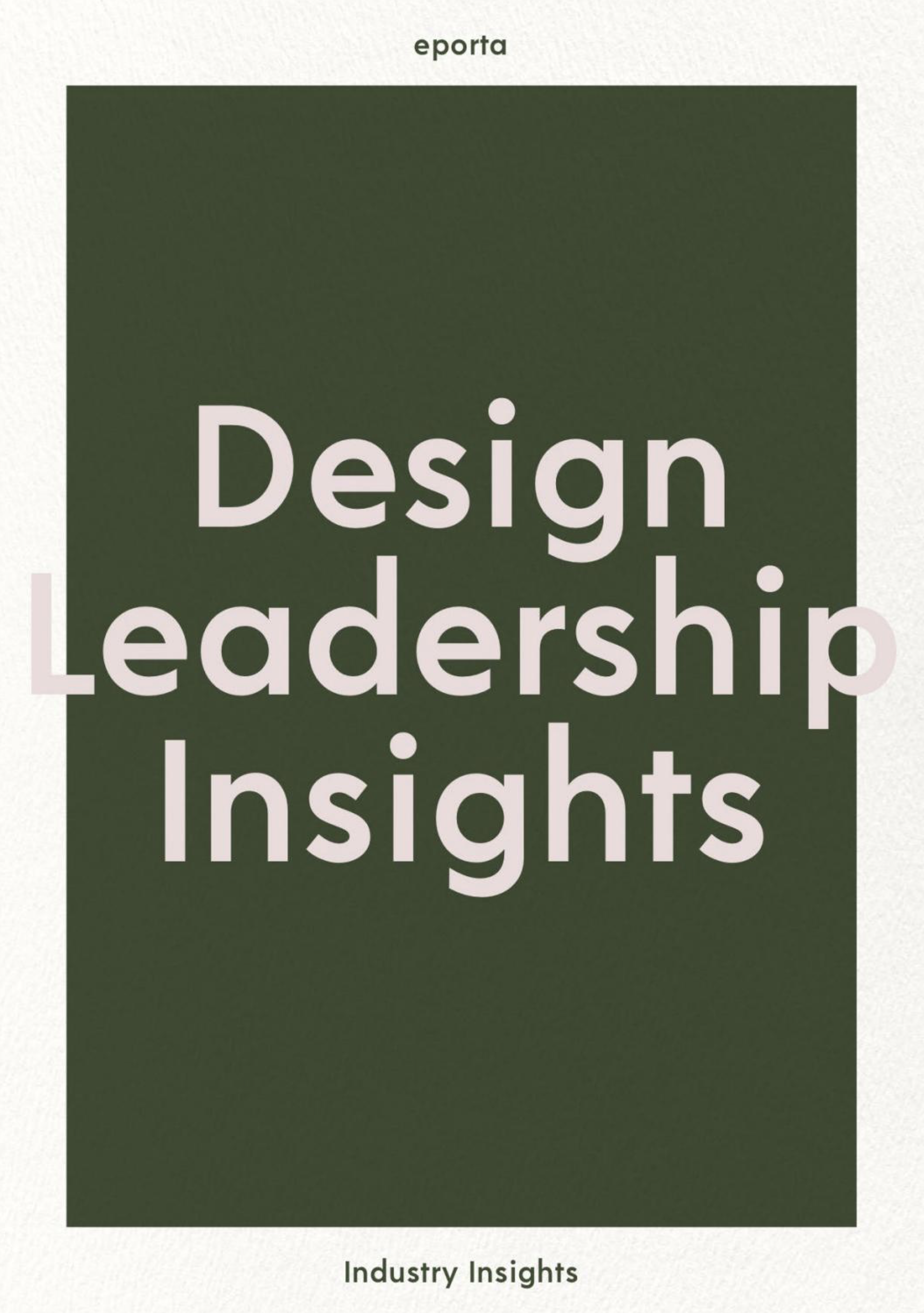 Designed by Woulfe, Eporta Design Leadership Insights