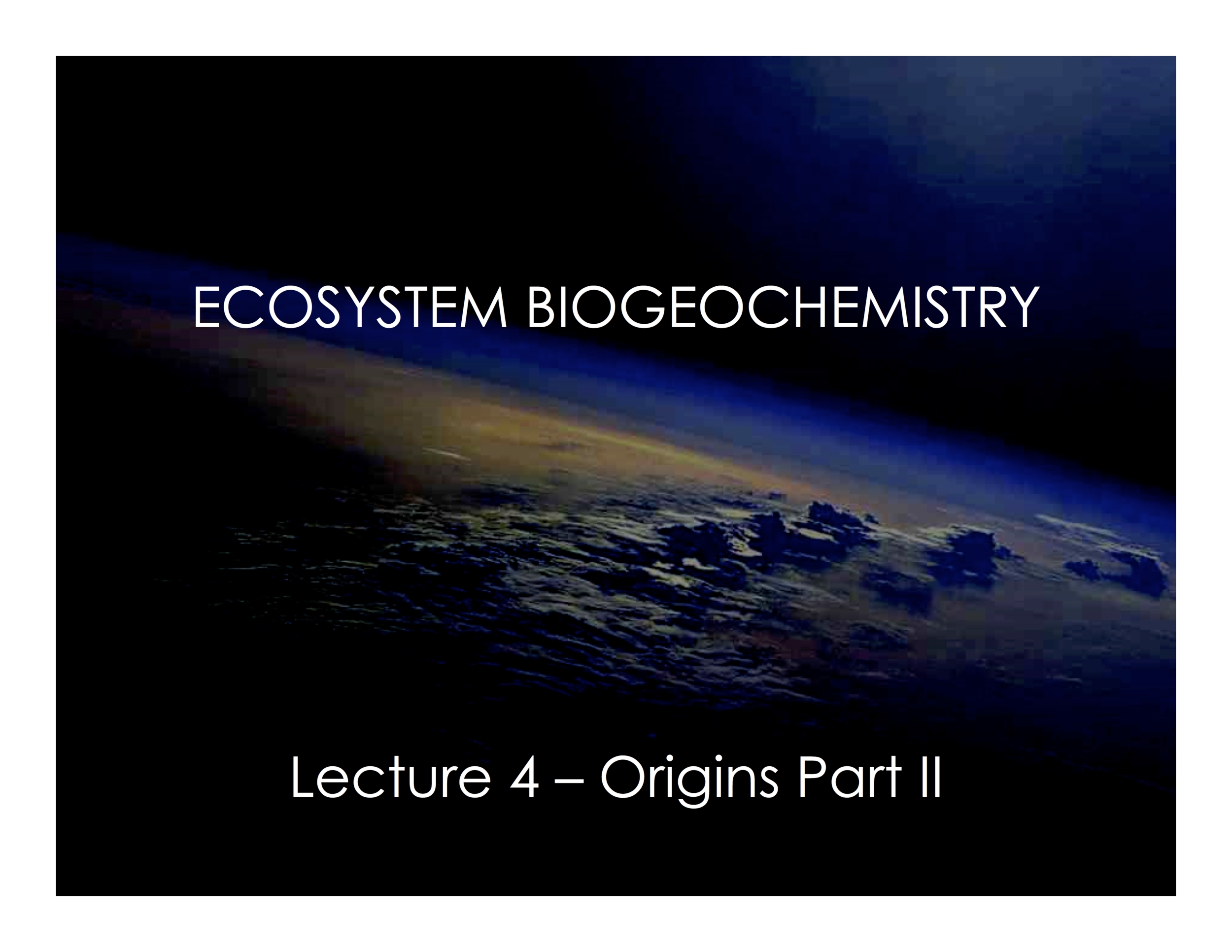 Lecture 4 - Origins Part II - COVER.png