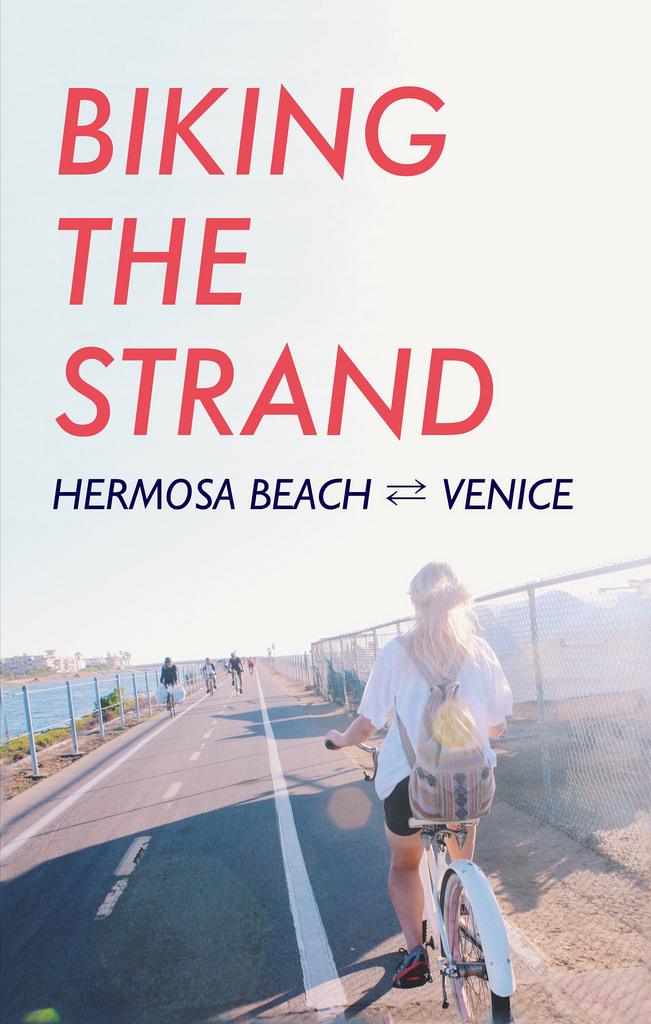 Biking The Strand Hermosa Beach To