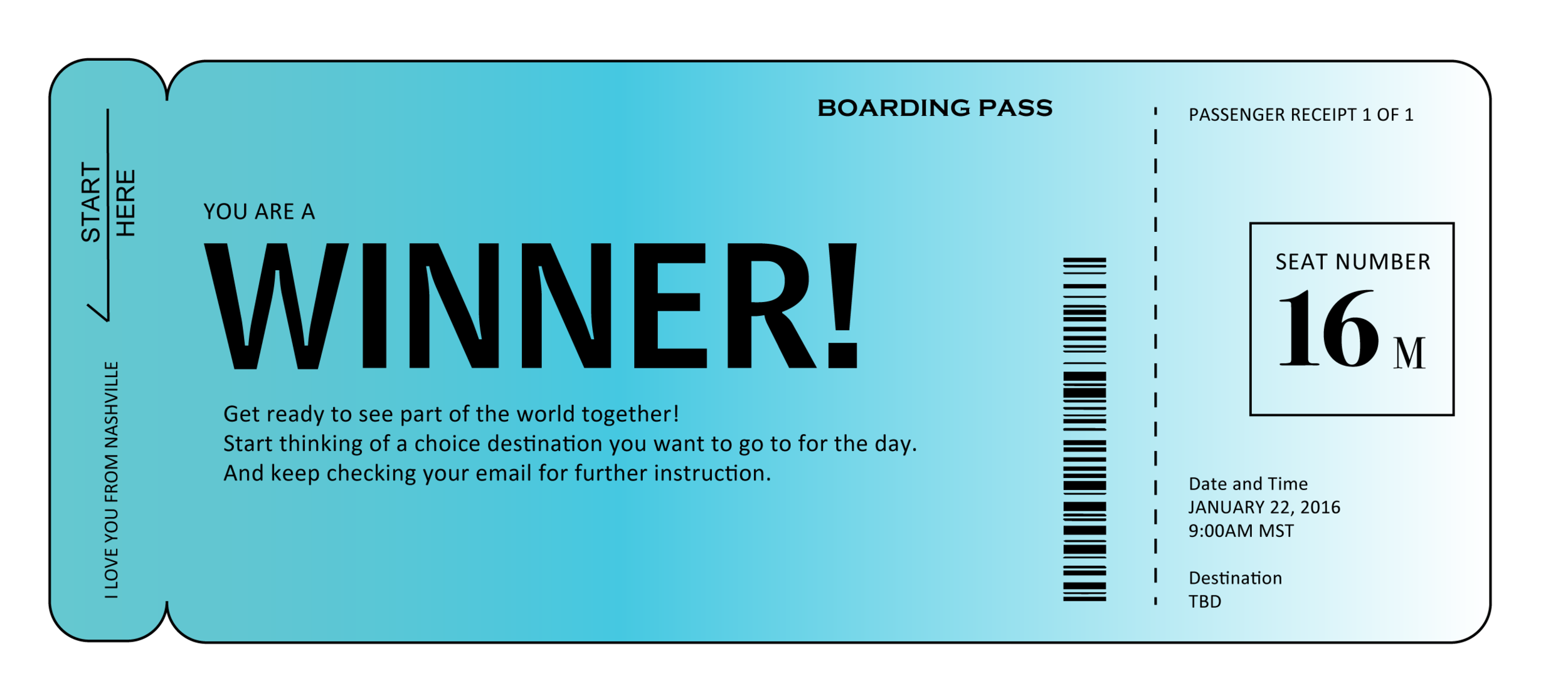 """""""Congrats! You're a winner! Get ready to see part of the world together! Start thinking of a choice destination you want to go to for the day. And keep checking your email for further instruction"""""""
