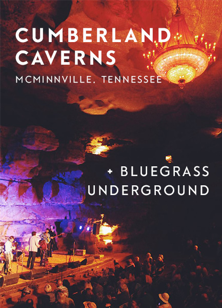 Cumberland Caverns + Bluegrass Underground. McMinville, TN