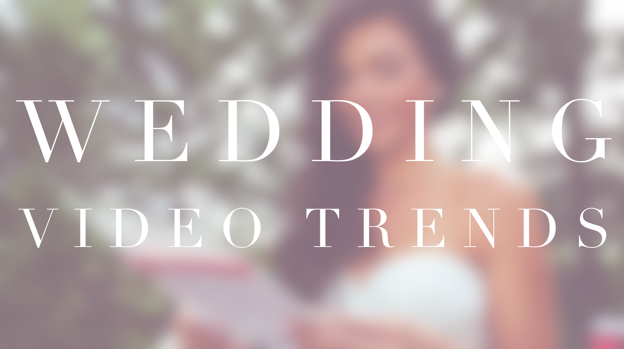 Wedding Video Trends