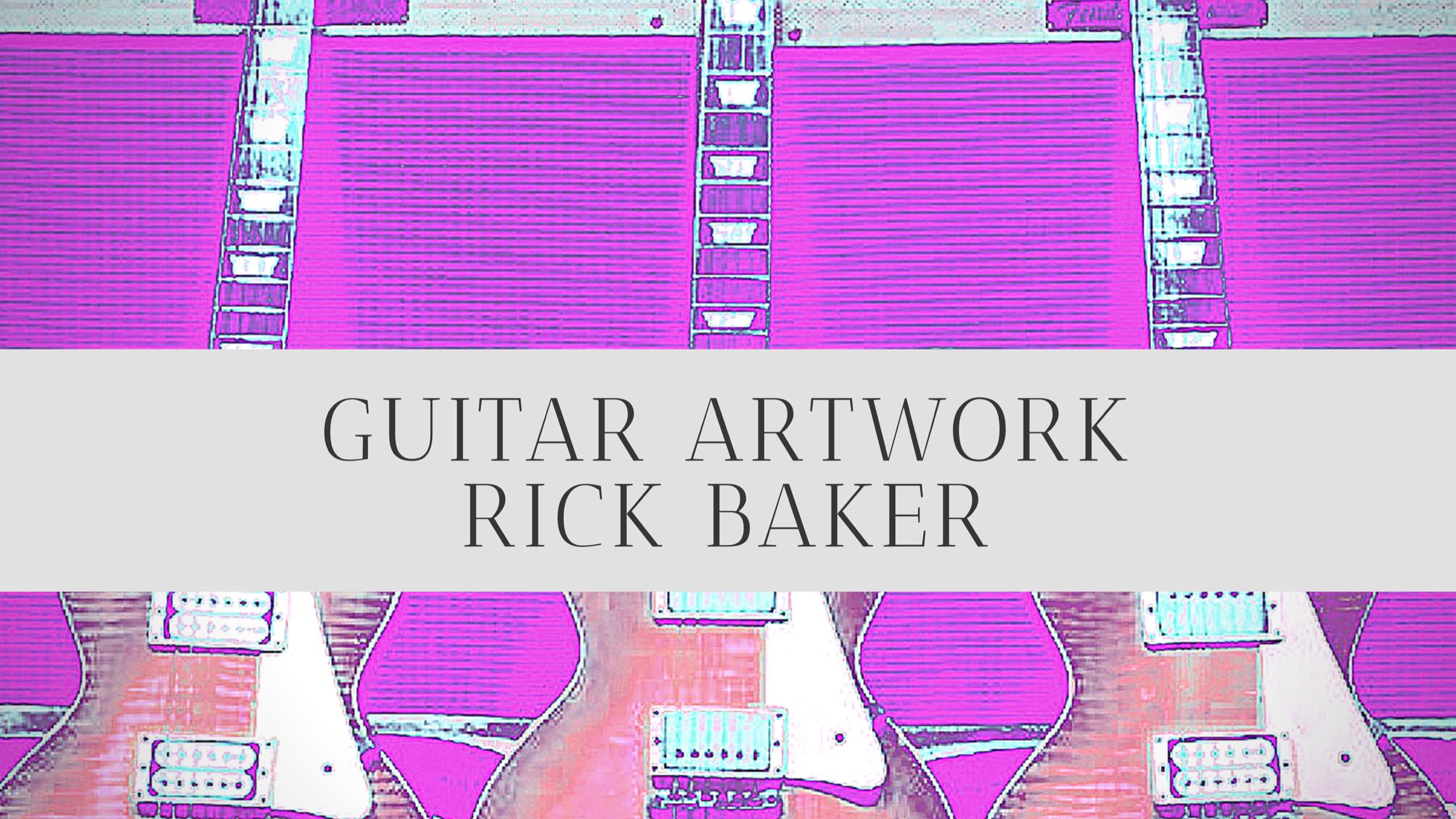 Guitar Artwork  Rick Baker.png